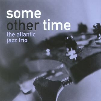Atlantic Jazz Trio - Some Other Time