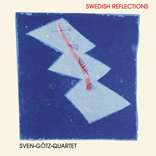 Sven Götz Quartett - Swedish Reflections