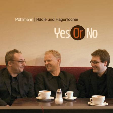 Pöhlmann, Rädle und Hagenlocher - Yes Or No
