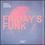 Bruno's Boogaloo Orchestra - Friday's Funk